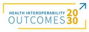 health interoperability outcomes 2030