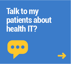 Talk to my patients about health IT?