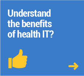 Understand the benefits of health IT?