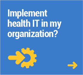 Implement health IT in my organization?