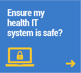 Ensure my health IT system is safe?
