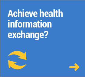 Achieve health information exchange?
