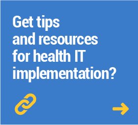 Get tips and resources for health IT implementation?