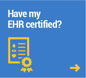 Have my EHR certified?