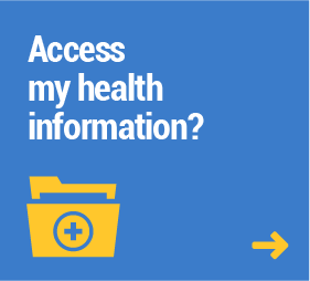Access my health information?