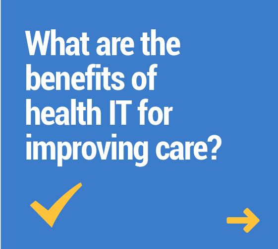 What are the benefits of health IT for improving care
