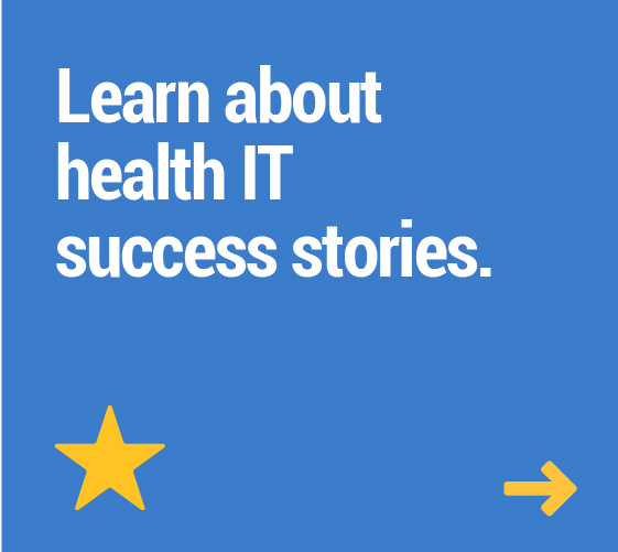 Learn about health IT success stories.