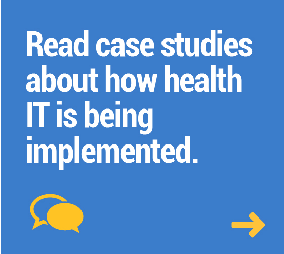 Read case studies about how health IT is being implemented.