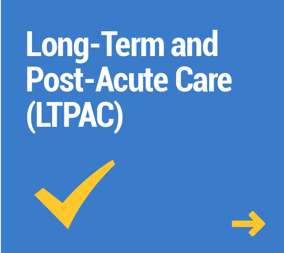 Long-Term and Post-Acute Care (LTPAC)