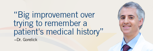 "Image; and quote ""'Big improvement over trying to remember a patient's medical history'-Dr. Gorelick"""