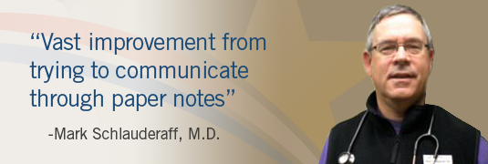 "Image and quote; """"Vast improvement from trying to communicate through paper notes.'-Mark Schaffer, M.D."""