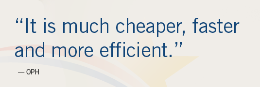 "Image of quote; ""'It is much cheaper, faster, and more efficient.'-OPH"""