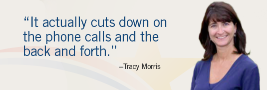 "Image and quote; system.  ""'It actually cuts down on the phone calls and the back and forth.'-Tracy Morris"""