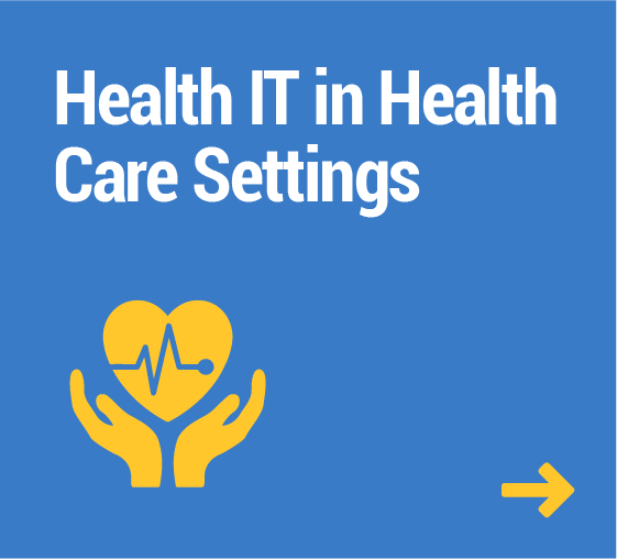 Health IT in Health Care Settings