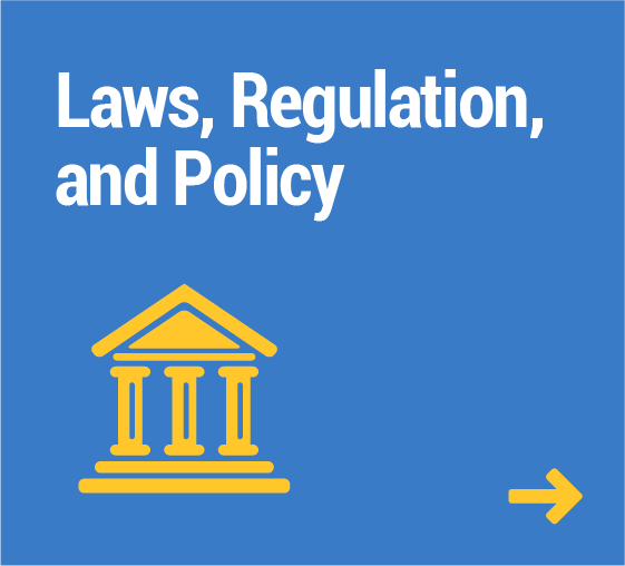 Laws, Regulation, and Policy