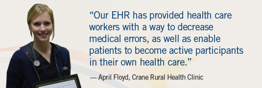 """Our EHR has provided health care workers with a way to decrease medical errors, as well as enable patients to become active participants in their own health care."""