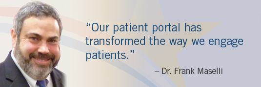 Our patient portal has transformed the way we engage patients.' – Dr. Frank Maselli