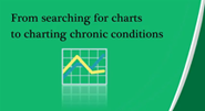 From Searching For Charts to Charting Chronic Conditions