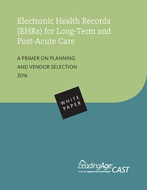 EHRs for LTPAC: A Primer on Planning and Vendor Selection 2016
