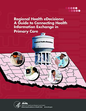 Regional Health eDecisions: A Guide to Connecting Health Information Exchange in Primary Care